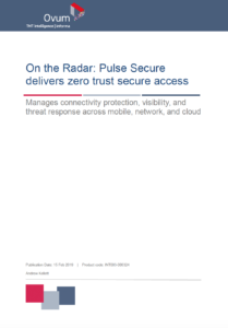 Ovum Report - On the Radar: Pulse Secure delivers secure access solutions